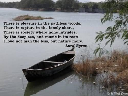 There-Is-Pleasure-In-The-Pathless-Woods-There-Is-Rapture-In-The-Lonely-Shore-Lord-Byron