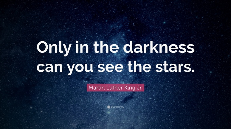 martin luther king only in the darkness can you see the stars