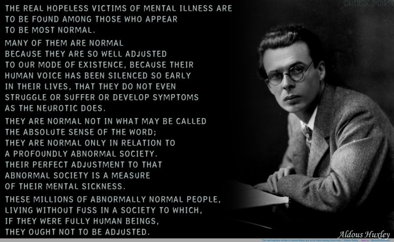 Aldous Huxley Mental Illness Quote