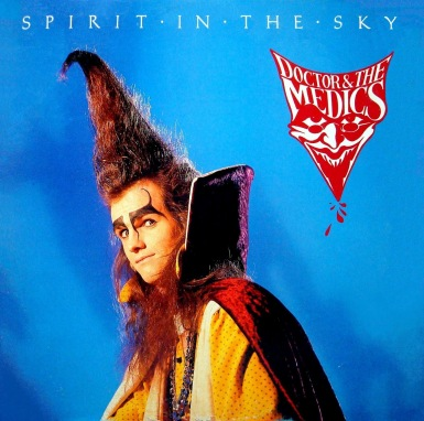 Spirit in the Sky Dr & the Medics 45