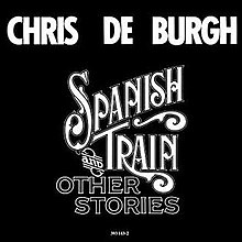 Chris de Burgh Spanish Train