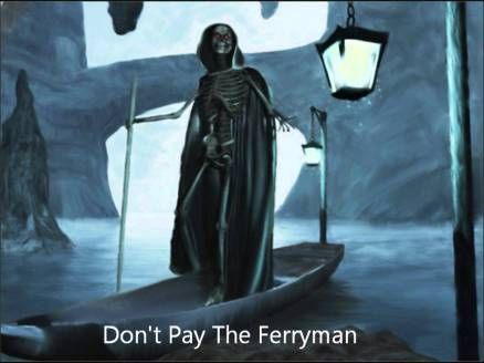 dont pay the ferryman skeleton