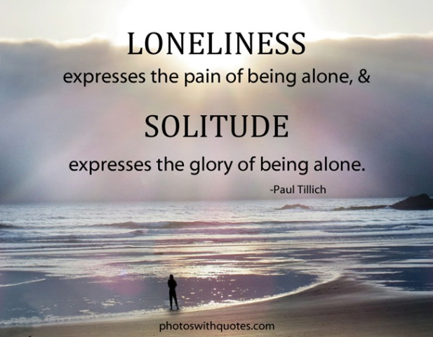 Loneliness versus solitude Quote