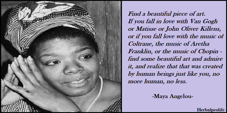 Maya-Angelou-Find-a-beautiful-piece-of-art
