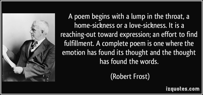 quote-a-poem-begins-with-a-lump-in-the-throat-a-home-sickness-or-a-love-sickness-it-is-a-reaching-out-robert-frost