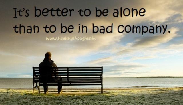Solitude bad company quote