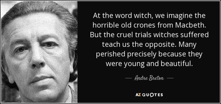 Witch Quote Witch Meme quote-at-the-word-witch-we-imagine-the-horrible-old-crones-from-macbeth-but-the-cruel-trials-andre-breton-
