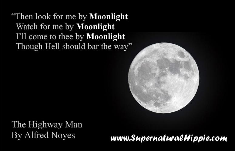 Moonlight Meme Full Moon The Highway Man Poem Quote Look for me by Moonlight Afred Noyes