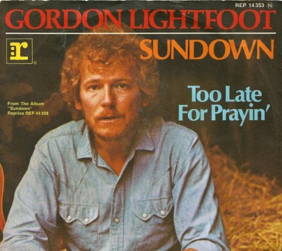 Gordon Lightfoot Too Late for Praying