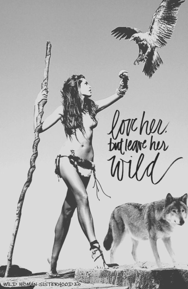 Love her but Leave her Wild warrior girl with wolf