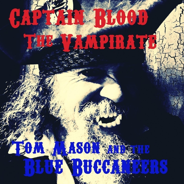 Captain Blood The Vampirate Tom Mason and The Blue Bucaneers