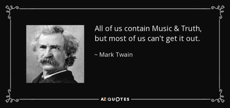 Mark Twain Music and Truth Quote